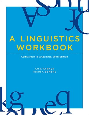 A Linguistics Workbook By Farmer, Ann K./ Demers, Richard A.