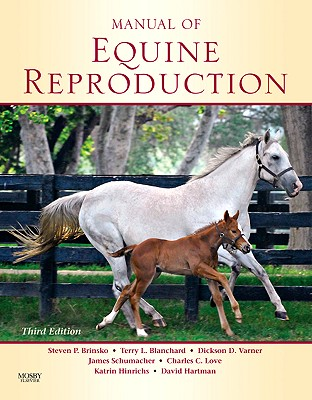 Manual of Equine Reproduction By Brinsko, Steven P./ Blanchard, Terry L./ Varner, Dickson D./ Schumacher, James/ Love, Charles C.